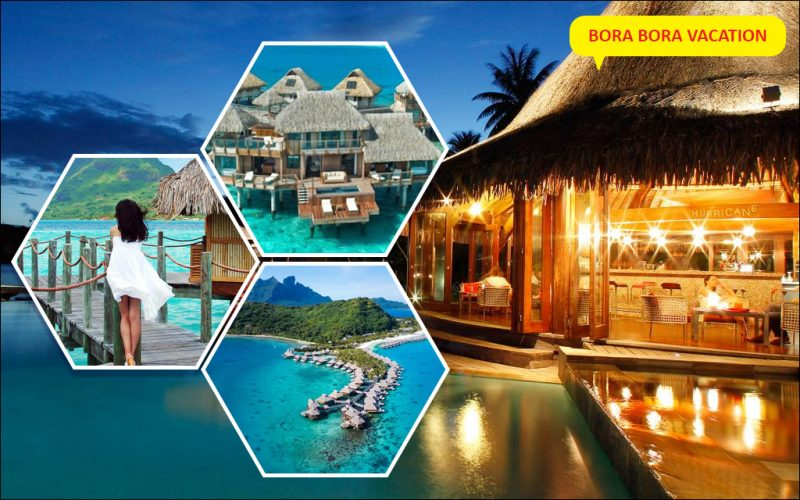 Bora Bora Vacation: Life-Altering Experiences You Should Have Before You Die